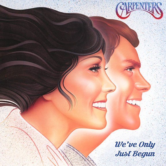WE'VE ONLY JUST BEGUN - THE SONGS OF THE CARPENTERS